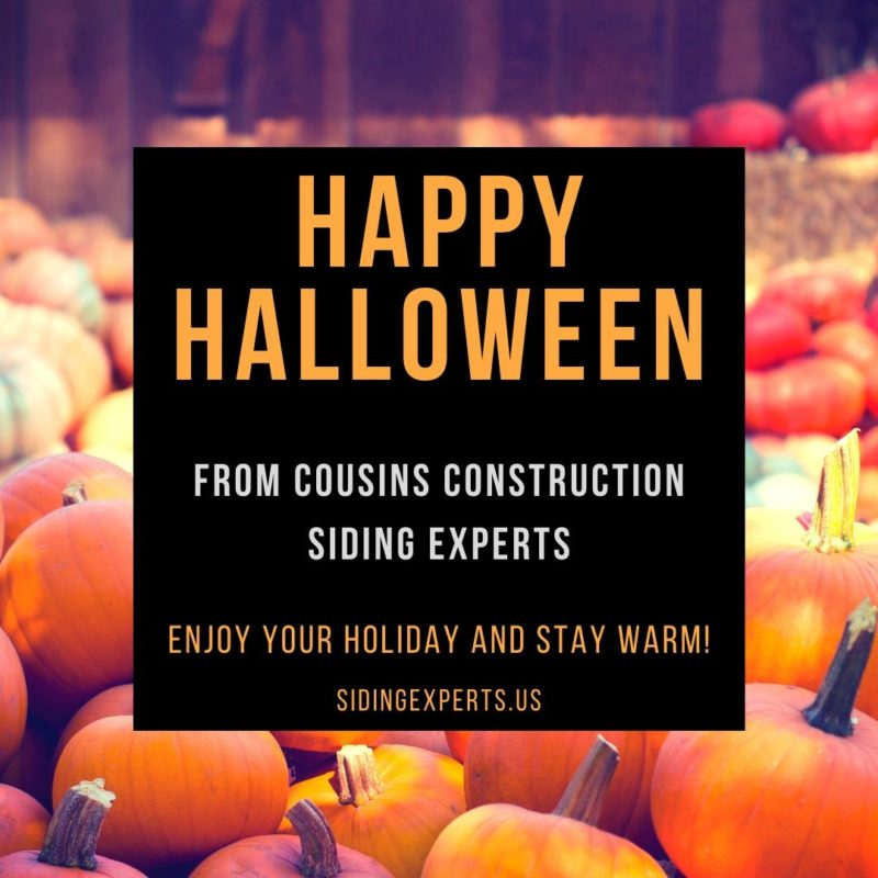 Happy Halloween From Cousins Construction Siding Experts