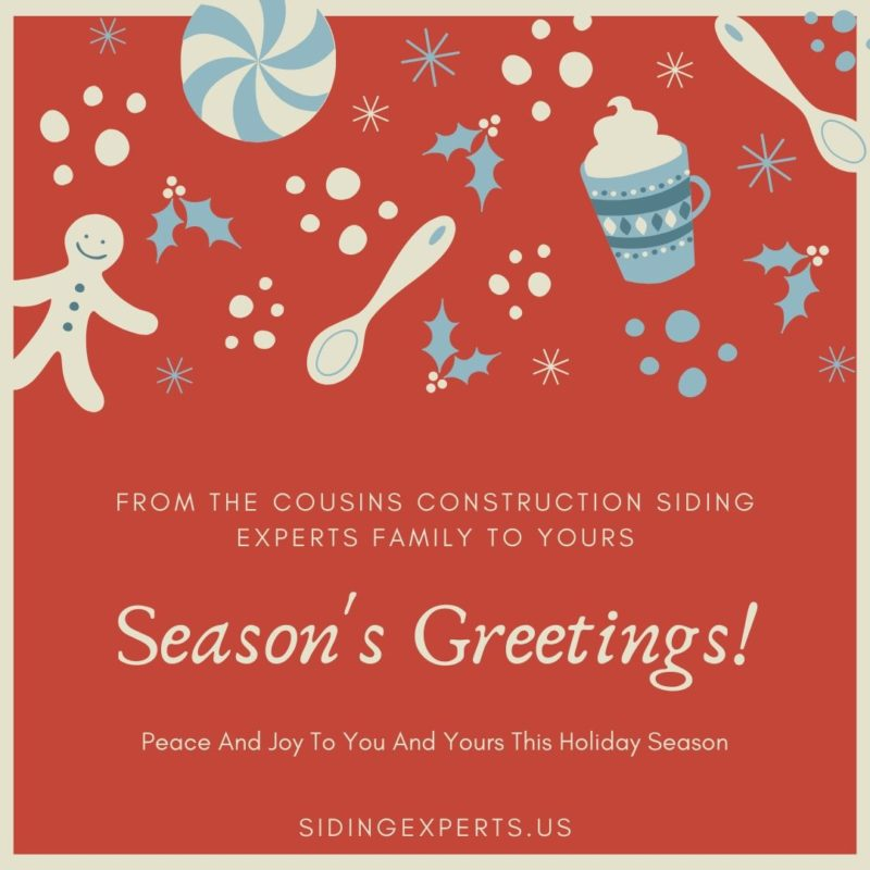 Seasons Greetings From Cousins Construction Siding Experts
