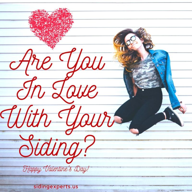 Are You In Love With Your Siding?