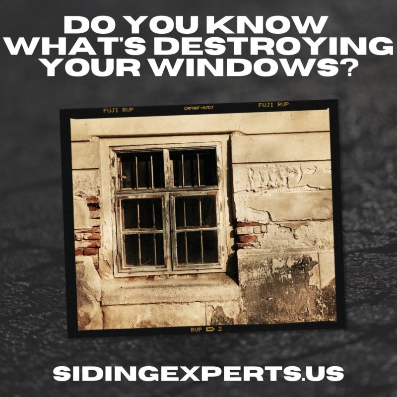 Do You Know Whats Destroying Your Windows?