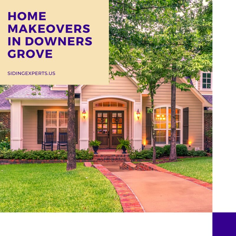 Home Makeovers In Downers Grove
